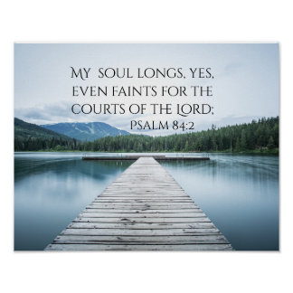 Psalm 84:2 Scripture, Pier on Lake Poster