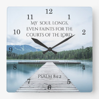 Psalm 84:2 Scripture, Pier on Lake Square Wall Clock