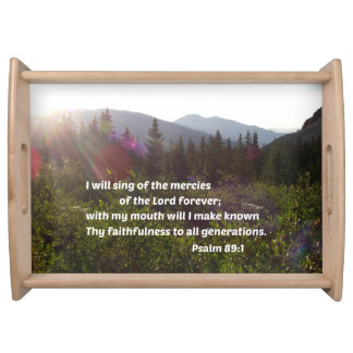 Psalm 89:1 I will sing of the mercies of the Lord Serving Tray
