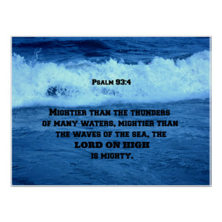Psalm 93:4 Mightier than the thunders of many.... Poster
