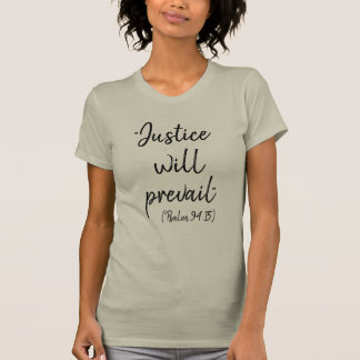 Psalm 94 Justice will prevail Bible Quote T-Shirt