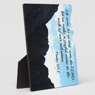 Psalm 95:1 O come, let us sing unto the Lord Plaque