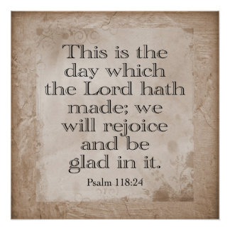 Psalms 118: 24 --- *Art Print* Poster