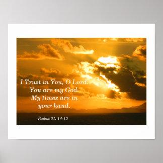 Psalms 31: 14-15 poster