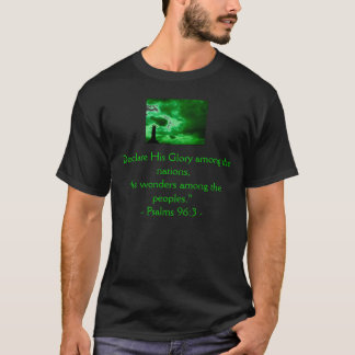 Psalms 96:3 T-Shirt