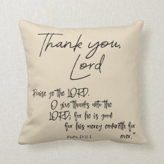 Psalms Bible Verse with Thank You, Lord quote Throw Pillow