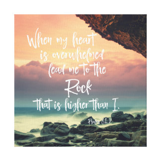 Psalms: When my heart is overwhelmed bible verse Canvas Print