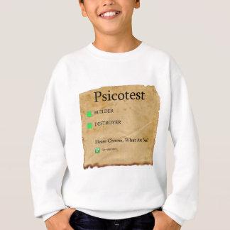 Psicotest Builder destroyer nice Question Sweatshirt