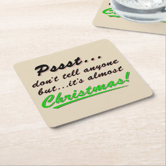Pssst...almost CHRISTMAS (blk) Square Paper Coaster