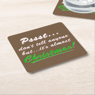 Pssst...almost CHRISTMAS (wht) Square Paper Coaster
