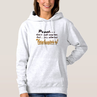 Pssst...almost THANKSGIVING (blk) Hoodie