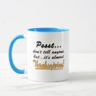 Pssst...almost THANKSGIVING (blk) Mug