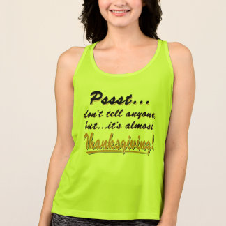 Pssst...almost THANKSGIVING (blk) Tank Top