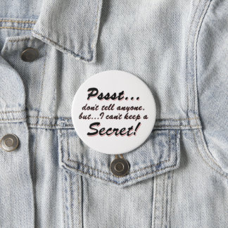 Pssst...I can't keep a SECRET (blk) 3 Inch Round Button