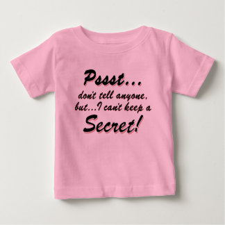 Pssst...I can't keep a SECRET (blk) Baby T-Shirt