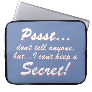 Pssst...I can't keep a SECRET (wht) Laptop Sleeve