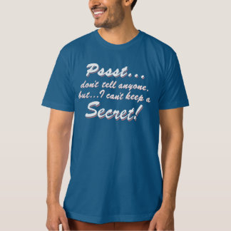 Pssst...I can't keep a SECRET (wht) T-Shirt