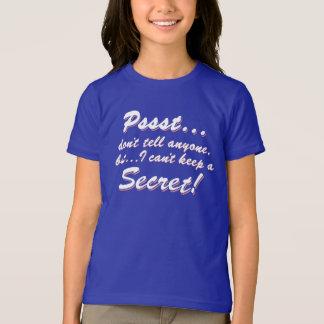 Pssst...I can't keep a SECRET (wht) T-Shirt