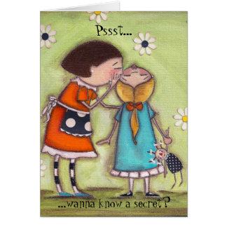 Pssst..., ...wanna know a secret? card