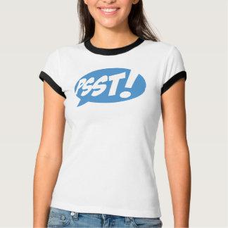 Psst! T-Shirt
