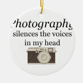 pstvimhPhotography silences the voices in my head Ceramic Ornament