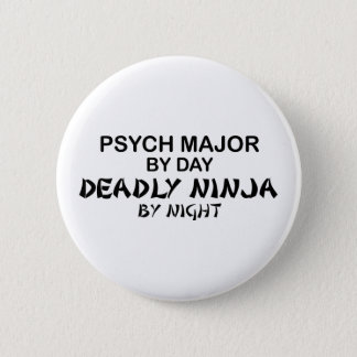 Psych Major Deadly Ninja 2 Inch Round Button
