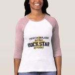 Psych Major Rock Star by Night T Shirt