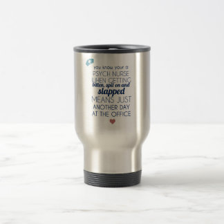 Psych Nurse Travel Mug
