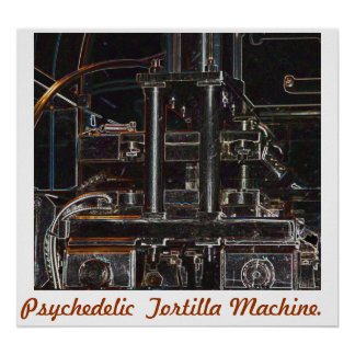 Psychedelic Tortilla Machine Poster