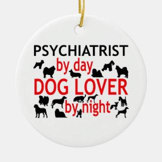 Psychiatrist by Day Dog Lover by Night Ceramic Ornament