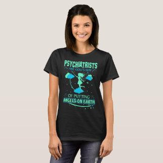 Psychiatrists Are Gods Angels On Earth Tshirt