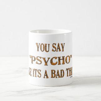 Psycho Humor Mugs