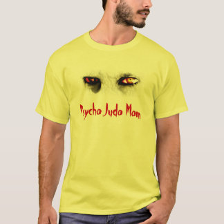 Psycho Judo Mom (Eyes) T-Shirt