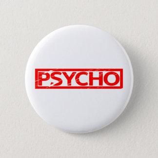Psycho Stamp 2 Inch Round Button