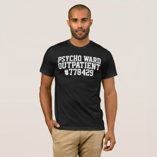 PSYCHO WARD OUTPATIENT t-shirts