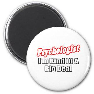 Psychologist...Big Deal Magnet