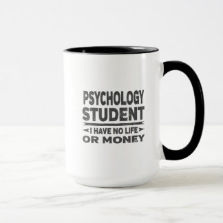 Psychology College Student No Life or Money Mug