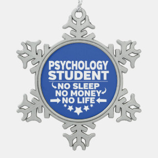 Psychology Student No Life or Money Snowflake Pewter Christmas Ornament