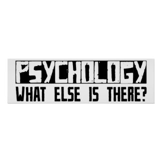 Psychology What Else Is There? Poster