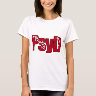 PsyD BIG RED DOCTOR OF PSYCHOLOGY BOLD T-Shirt