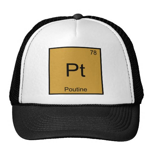 Pt - Poutine Funny Chemistry Element Symbol Tee Hat