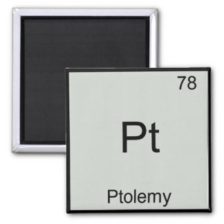 Pt - Ptolemy Funny Chemistry Element Symbol Tee Magnet