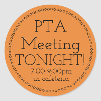 PTA Meeting Tonight Stickers
