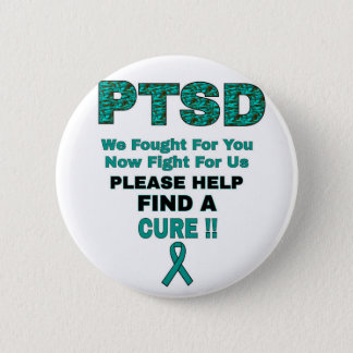 PTSD We Fought For You... 2 Inch Round Button