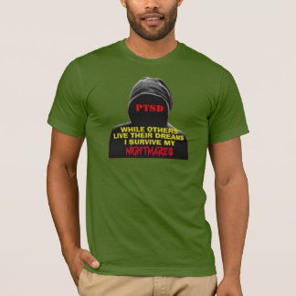 PTSD:WHILE OTHERS LIVE THEIR DREAMS T-Shirt