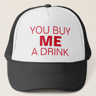 "PUA Flirting Trucker Hat: ""You buy ME a drink"" Trucker Hat"