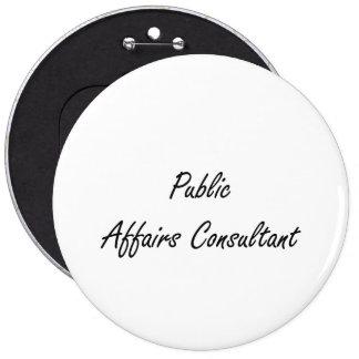Public Affairs Consultant Artistic Job Design 6 Inch Round Button