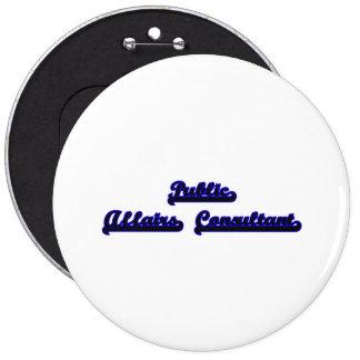Public Affairs Consultant Classic Job Design 6 Inch Round Button