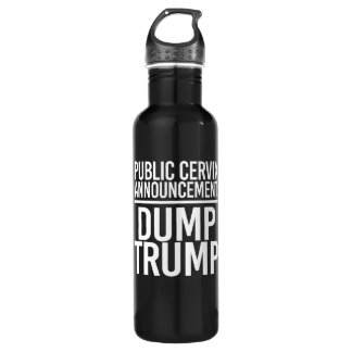 PUBLIC CERVIX ANNOUNCEMENT - DUMP TRUMP - - white  710 Ml Water Bottle