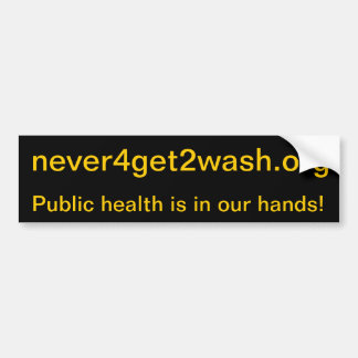 Public health bumper sticker. bumper sticker